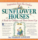 Book cover of Sunflower houses : inspiration from the garden : a book for children and their grown-ups