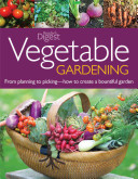 Book cover of Vegetable gardening : from planting to picking : the complete guide to creating a bountiful garden