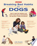 Breaking Bad Habits in Dogs Learn to Gain the Obedience and Trust of Your Dog by Understanding the Way Dogs Think and Behave