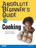 Book cover of Absolute beginner's guide to cooking