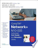 Comptia Network+ N10-005 Authorized Cert Guide and Simulator Library