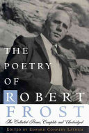 Book cover of The poetry of Robert Frost : the collected poems, complete and unabridged