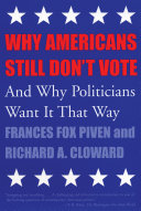 Book cover of Why Americans still don't vote : and why politicians want it that way