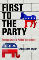 First to the party - the group origins of party transformation by Christopher Baylor.