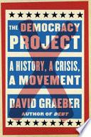 The Democracy Project A History, a Crisis, a Movement (LINGUA ORIGINALE)