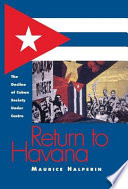 RETURN  TO  HAVANA - The decline of Cuban Society under Castro