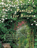 Book cover of Passion for roses : Peter Beales' comprehensive guide to landscaping with roses