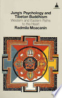 Jung's Psychology and Tibetan Buddhism. Western and Eastern Paths to the Heart.
