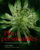 Book cover of Plant personalities : choosing and growing plants by character
