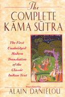 Book cover of The complete Kāma Sūtra : the first unabridged modern translation of the classic Indian text by Vātsyāyana : including the Jayamangalā commentary from the Sanskrit by Yashodhara and extracts from the Hindi commentary by Devadatta Shāstrā