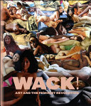 Book cover of WACK! : art and the feminist revolution