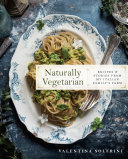 Book cover of Naturally vegetarian : recipes & stories from my Italian family farm