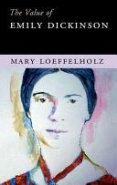 The value of Emily Dickinson by Mary Loeffelholz.