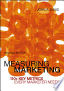 Measuring Marketing: 110+ Key Metrics Every Marketer Needs by John A. Davis (2013-02-11)