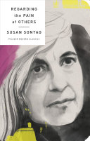 Regarding the pain of others by Susan Sontag.