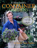Book cover of P. Allen Smith's container gardens : 60 container recipes to accent your garden