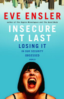 Book cover of Insecure at last : losing it in our security-obsessed world