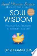 Soul Wisdom Practical Soul Treasures to Transform Your Life