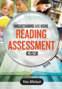 Understanding and using reading assessment, K-12 by Peter Afflerbach.
