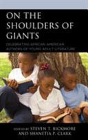 Book cover of On the shoulders of giants : celebrating African American authors of young adult literature