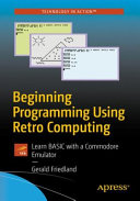 Book cover of Beginning programming using retro computing : learn BASIC with a Commodore emulator