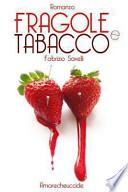 FRAGOLE E TABACCO