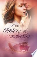 Amore Da Inchiostro: Un Romanzo Per Amarti - Un Editor Per Amarti