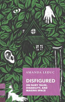 Book cover of Disfigured : on fairy tales, disability, and making space