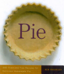 Book cover of Pie : 300 tried-and-true recipes for delicious homemade pie