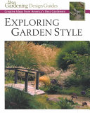 Book cover of Exploring garden style : creative ideas from America's best gardeners.
