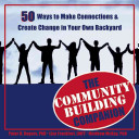 Book cover of The community building companion : 50 ways to make connections & create change in your own backyard