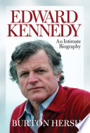 Edward Kennedy An Intimate Biography