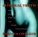 Book cover of The clitoral truth : the secret world at your fingertips