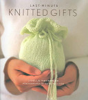 Book cover of Last-minute knitted gifts