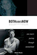 Book cover of Both sides now : one man's journey through womanhood