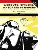 Webbots, Spiders, and Screen Scrapers, 2nd Edition A Guide to Developing Internet Agents with PHP/CURL