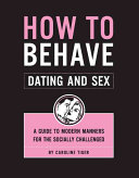 Book cover of How to behave dating and sex