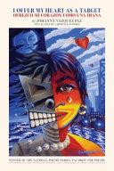 Book cover of I offer my heart as a target = Ofrezco mi corazón como una diana