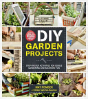 Book cover of DIY garden projects : step -by-step activities for edible gardening and backyard fun
