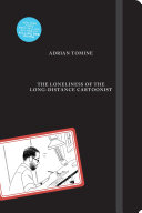 Book cover of The loneliness of the long-distance cartoonist