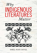 Book cover of Why Indigenous literatures matter