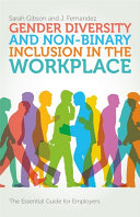 Book cover for Gender Diversity and Non-Binary Inclusion in the Workplace : The Essential Guide for Employers
