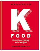 Book cover of K food : Korean home cooking and street food