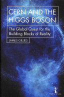 Book cover of CERN and the Higgs boson : the global quest for the building blocks of reality
