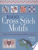 1000 CROSS STITCH MOTIFS. Illustrated with easy-to-follow charts