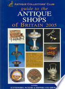 Guide to the antique shops of Britain 2005.