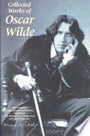 Collected Works of Oscar Wilde The Plays, the Poems, the Stories and the Essays Including De Profundis