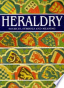 Heraldry Sources, Symbols and Meaning