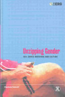 Book cover of Unzipping gender : sex, cross-dressing and culture