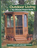 Book cover of Outdoor living : the ultimate project guide.